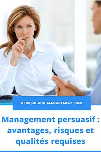 Management persuasif: avantages, risques et qualités requises