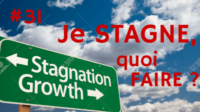 Je stagne, quoi faire ? – Way of Success #31