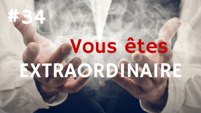 Vous êtes EXTRAORDINAIRE  – Way of Success #34