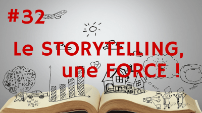 Le STORYTELLING, une FORCE ! – Way of Success #32