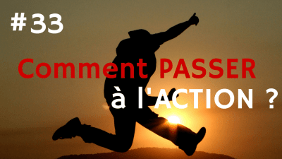 Comment passer à l'ACTION ? – Way of Success #33