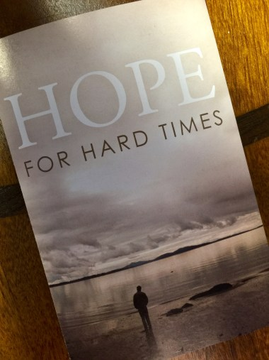 """From the Crossway tract, """"Hope for Hard Times"""""""