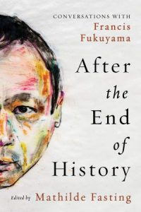 A Certain Anachronistic Appeal. On Conversations with Francis Fukuyama
