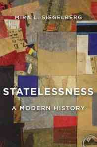 Statelessness and the Global Political Order. A Conversation with Mira Siegelberg