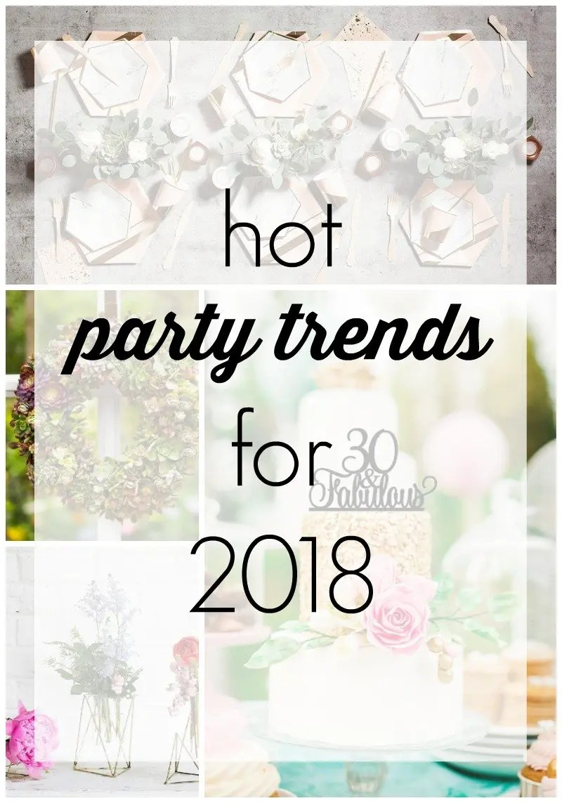 10 Hot Party Trends for 2018 - Revel and Glitter