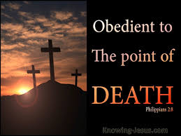 Obedient to the point of death