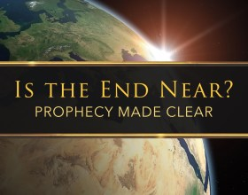 Is the End Near? Prophecy Made Clear.