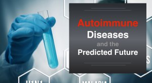 Autoimmune Diseases and the Predicted Future