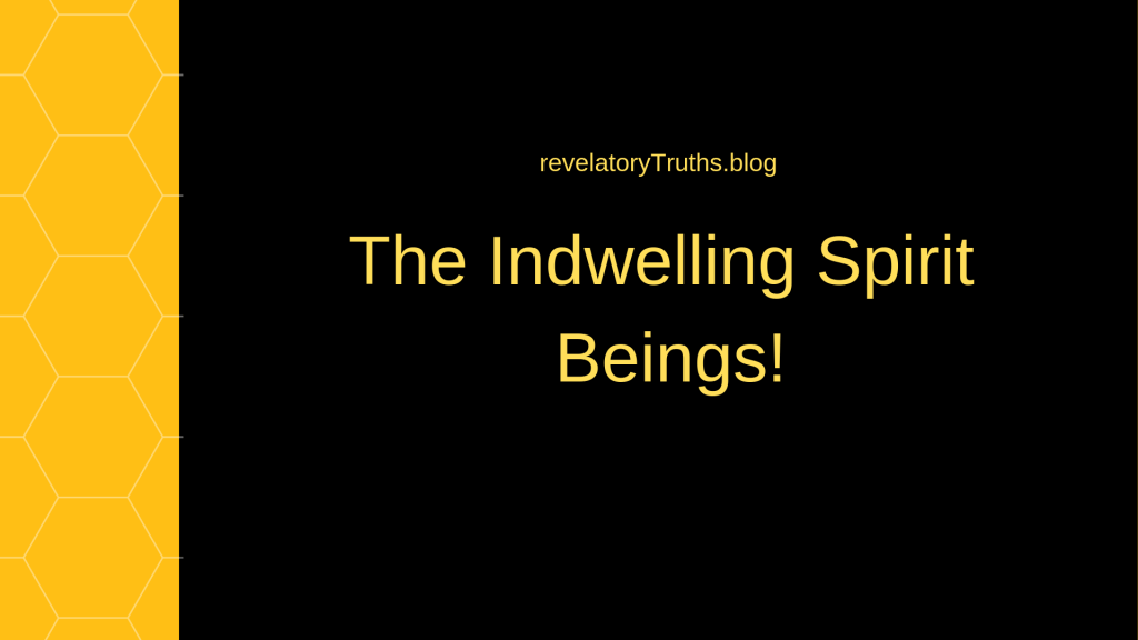 The Indwelling Spirit Beings