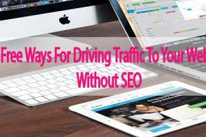Best free ways for driving to your website without seo