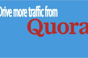 Drive more traffic to your website from quora