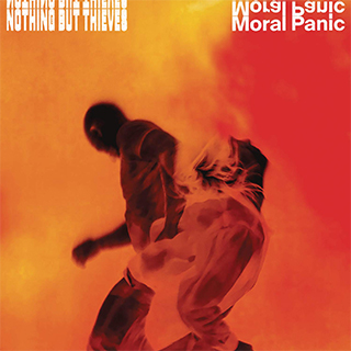 Moral Panic Nothing But Thieves