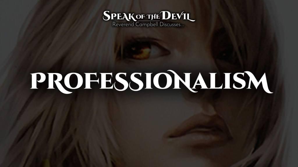 Speak of the Devil - Reverend Campbell Discusses Professionalism