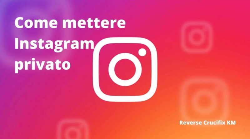 Come mettere Instagram privato