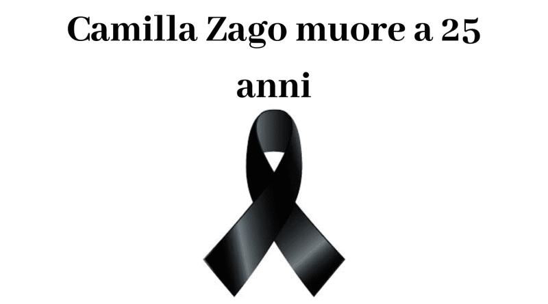 Camilla Zago muore a 25 anni