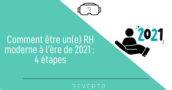 Comment être un(e) RH moderne à l'ère de 2021 4 étapes