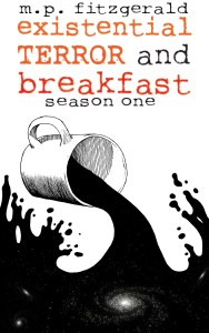 Book Cover: Existential Terror and Breakfast: Season One