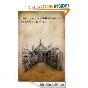 The Luminous Memories of Alexander Vile [as a Kindle Edition]