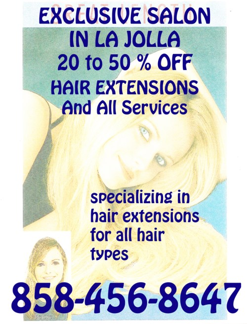 EXCLUSIVE SALON IN LA JOLLA 20 to 50 % OFF, specializing in hair extensions for all hair  types, HAIR EXTENSIONS And All Services, 858-456-8647
