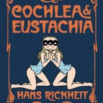 Cover of Cochlea & Eustachia by Hans Rickheit.