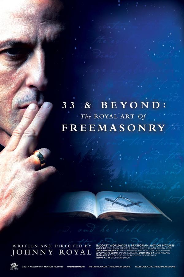 """33 & BEYOND: THE ROYAL ART OF FREEMASONRY"" written and directed by Johnny Royal"