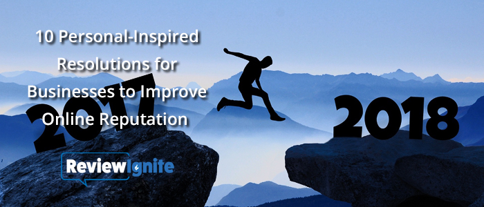 10 Personal-Inspired Resolutions for Businesses to Improve Online Reputation