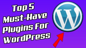 Must-Have Plugins For WordPress