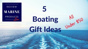Boating-Gifts-Under $50