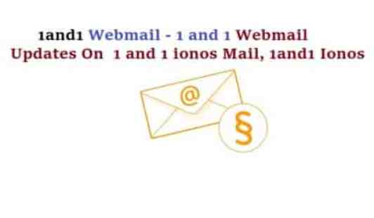 1 and 1 Webmail 2021 - 1 and 1 ionos Mail [Updates]