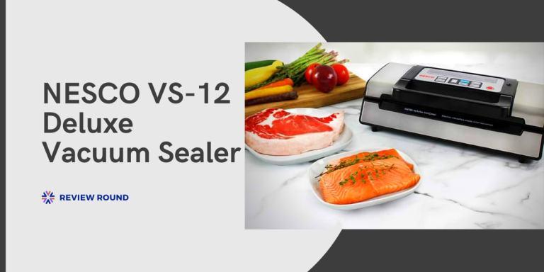 NESCO VS 12 deluxe vacuum sealer Reviews