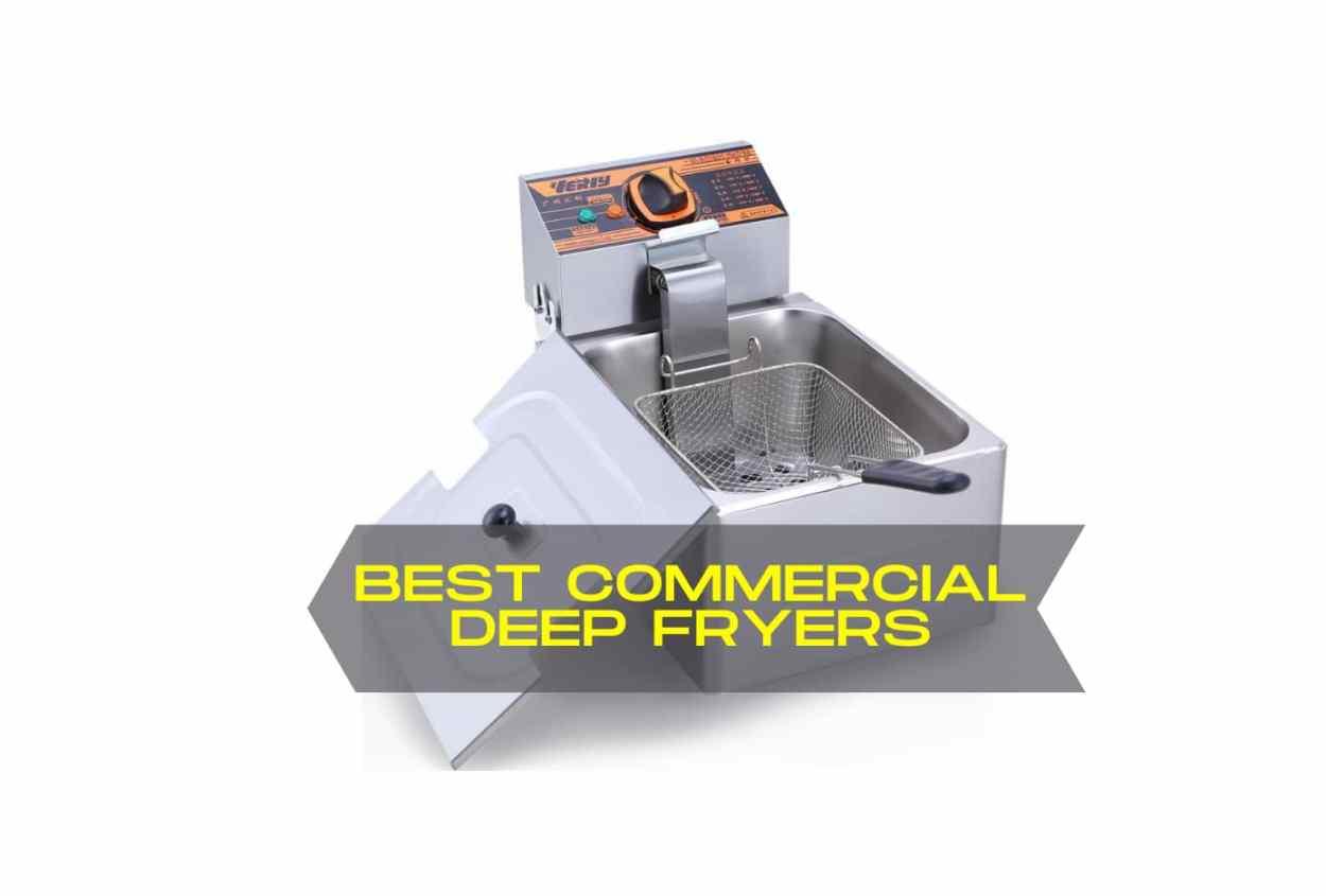 Best Commercial Deep Fryers