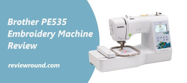 Brother PE535 Embroidery Machine Reviews