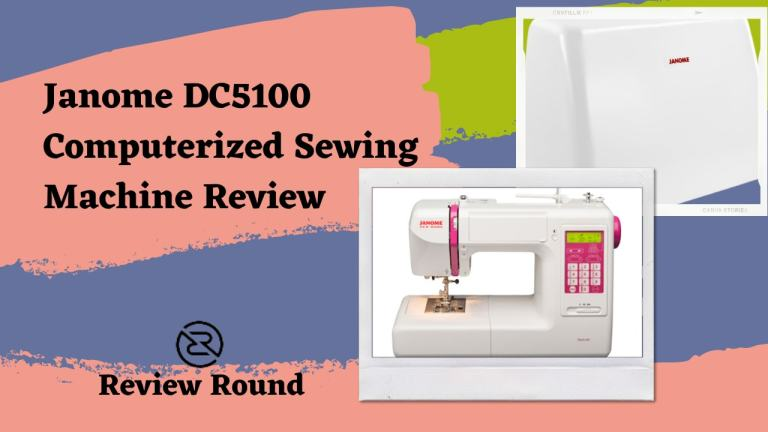 Janome DC5100 Review & Buying Guide