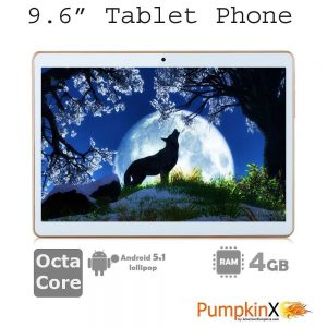 Pumpkin iX 9.6 inch Octa Core Tablet Phone with 4GB RAM, 32GB Storage, IPS Display, 8.0MP Camera with AutoFocus, Bluetooth, Metal Back, Long Battery Life - 1 Year US Warranty