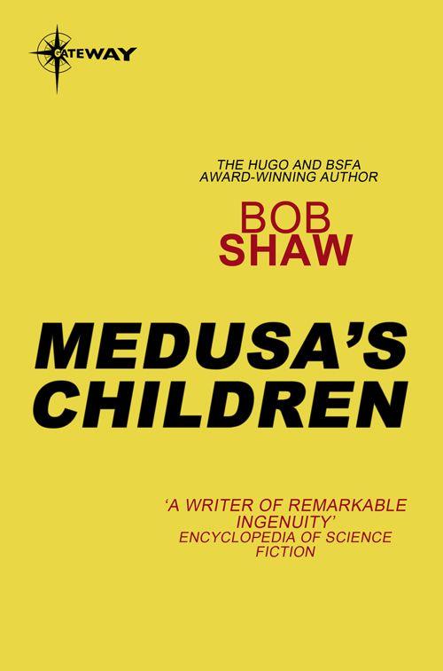 Medusa's Children