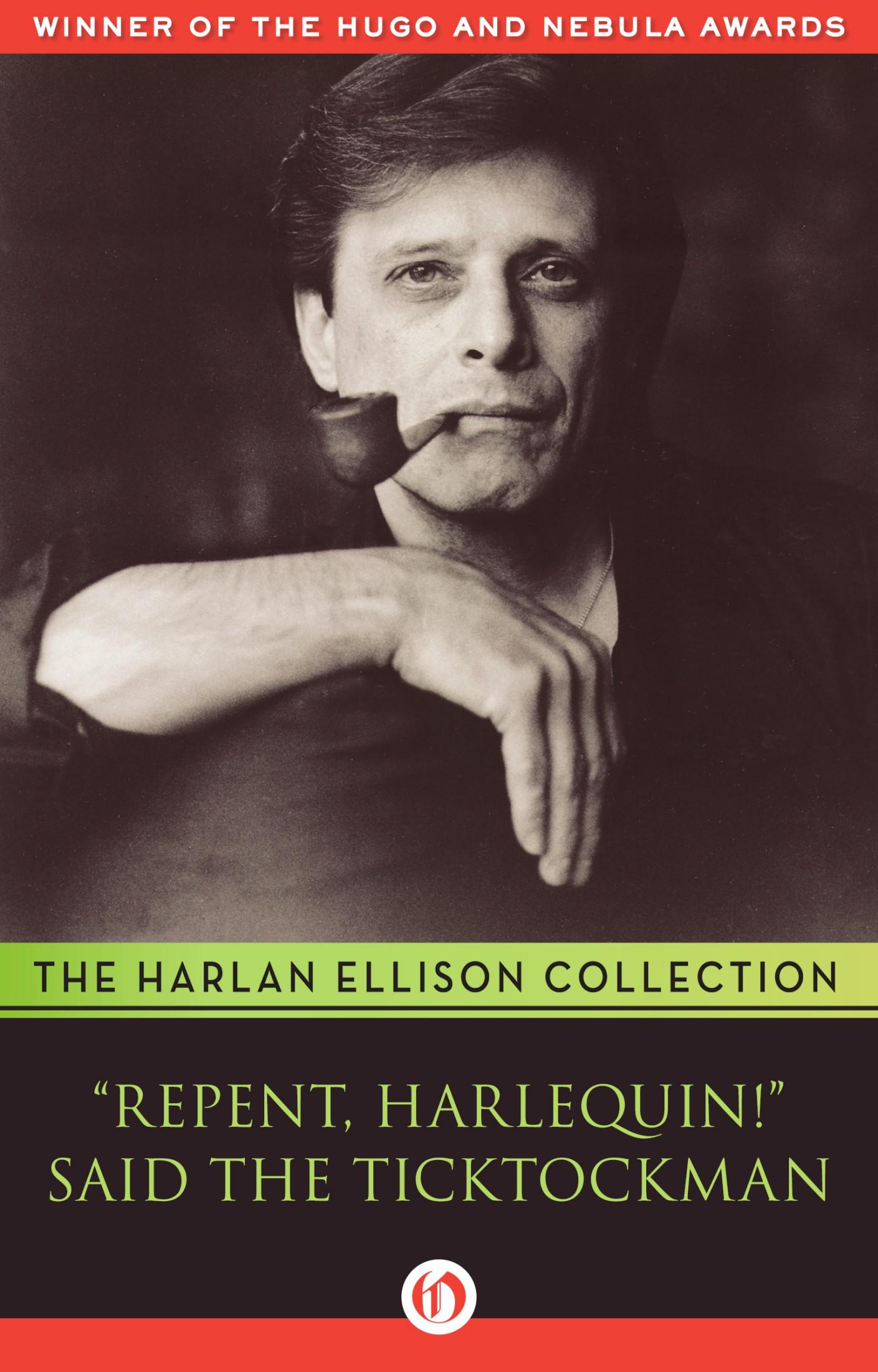 """Repent, Harlequin!"" Said the Ticktockman"
