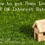 How to get Home Loan at 0% Interest Rate in India