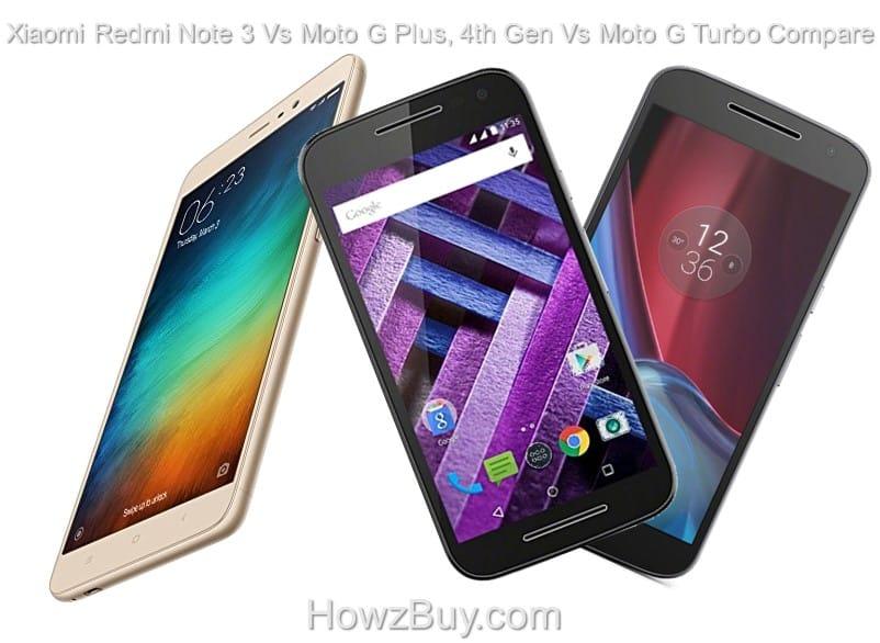 Xiaomi Redmi Note 3 Vs Moto G Plus, 4th Gen Vs Moto G Turbo Compare