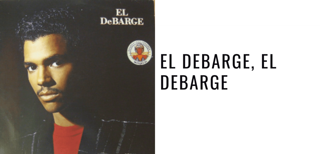 El DeBarge, El DeBarge_