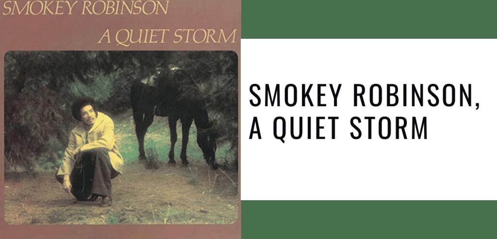 Smokey Robinson, A Quiet Storm