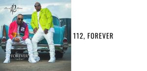Album Review: 112, Forever