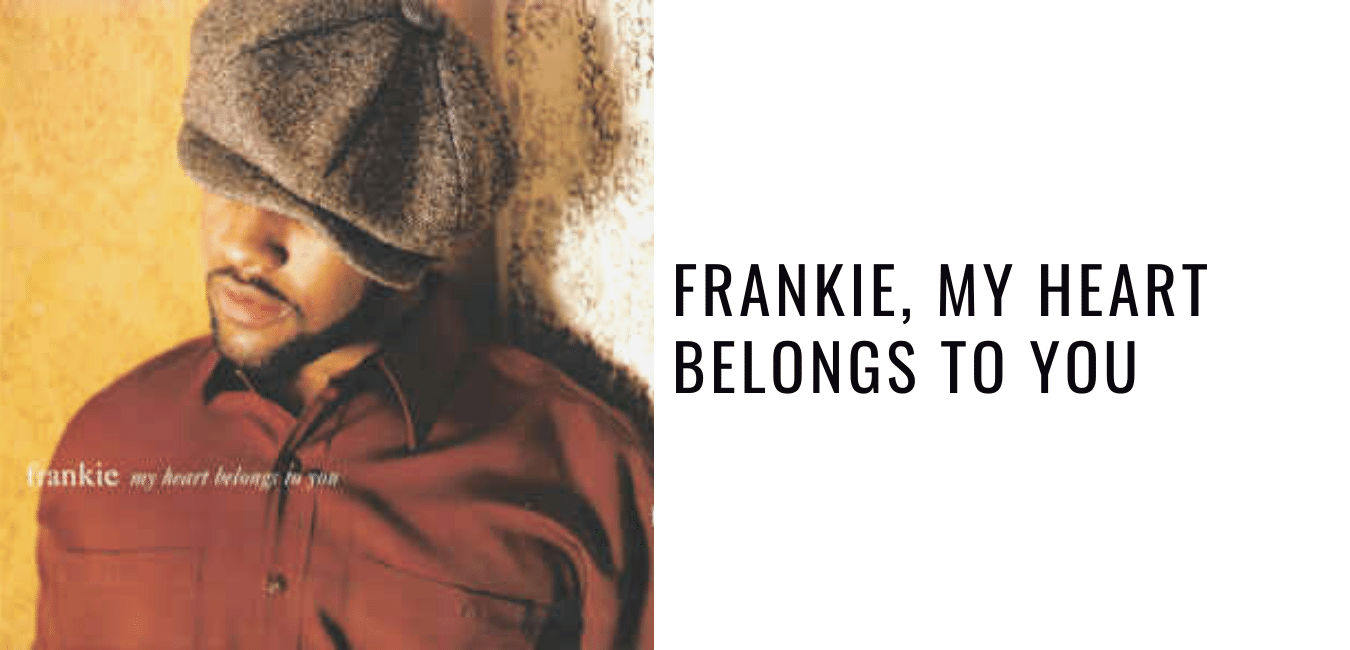 Throwback Tuesday Album Review: Frankie, My Heart Belongs To You