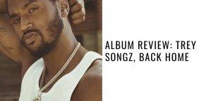 Album Review: Trey Songz, Back Home
