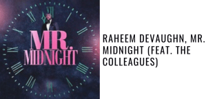 Raheem DeVaughn, Mr. Midnight (feat. The Colleagues)