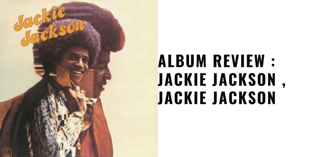 Throwback Tuesday Album Review: Jackie Jackson , Jackie Jackson