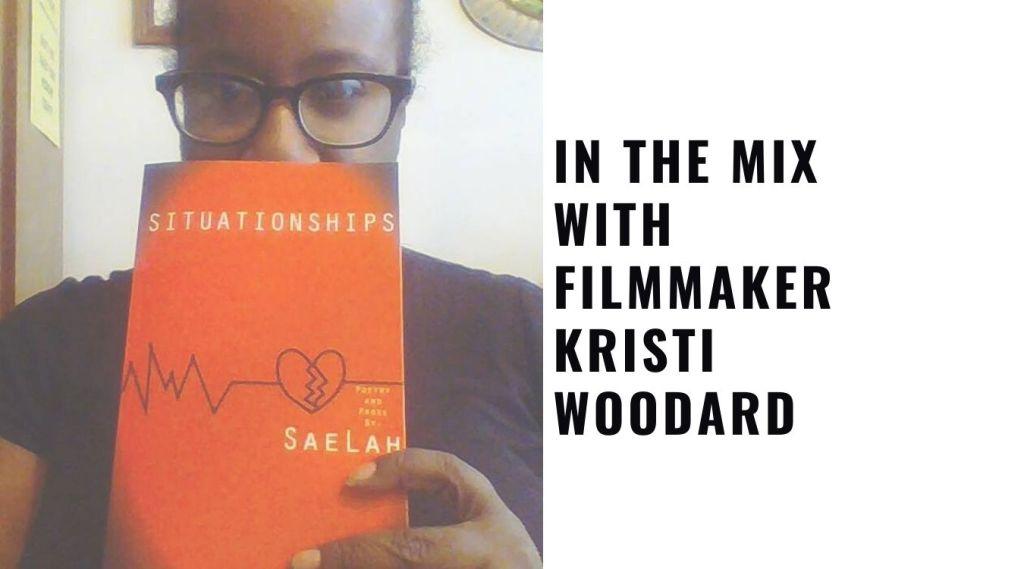 In the mix with filmmaker Kristi Woodard