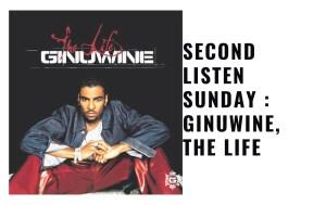 Second Listen Sunday : Ginuwine, The Life