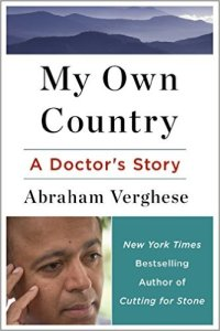 A Review Of Abraham Verghes My Own Country Case Study Solution & Analysis
