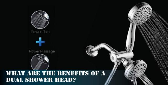 What-are-the-benefits-of-a-Dual-Shower-Head