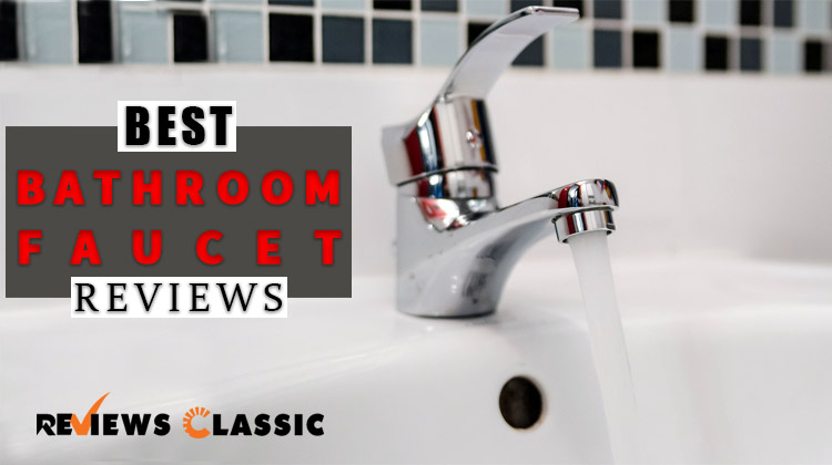 Delicieux BEST BATHROOM FAUCET REVIEWS